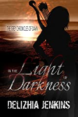 In the Light of Darkness (The Grey Chronicles of Dawn) Kindle Edition