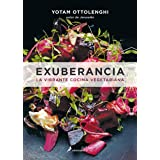 EXUBERANCIA: La Vibrante Cocina Vegetariana / Vibrant Vegetable Cooking from London's Ottolenghi (Salamandra fun&food)