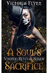 A Soul's Sacrifice (Voodoo Revival Series Book 1) Kindle Edition