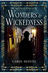 Wonders & Wickedness (The Victorian Detectives Book 5) Kindle Edition