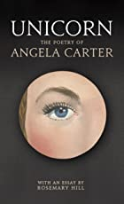 Unicorn: The Poetry of Angela Carter