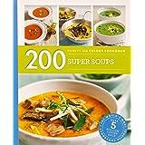 200 Super Soups: Hamlyn All Colour Cookbook
