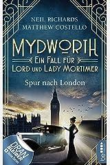 Mydworth - Spur nach London: Ein Fall für Lord und Lady Mortimer (Englischer Landhaus-Krimi 3) Kindle Ausgabe