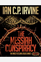 The Messiah Conspiracy  (BOOK TWO): A gripping, page turning conspiracy thriller. (Crown of Thorns 2) Kindle Edition