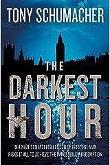 The Darkest Hour: A Novel Kindle Edition