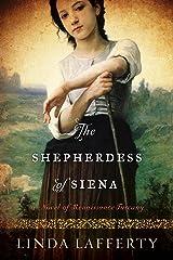 The Shepherdess of Siena: A Novel of Renaissance Tuscany Kindle Edition