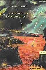 Interview mit... Jesus Christus...: Lyrik Taschenbuch