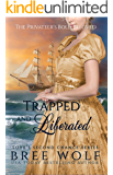Trapped & Liberated: The Privateer's Bold Beloved (Bonus Novella) (Love's Second Chance Book 10) (English Edition)