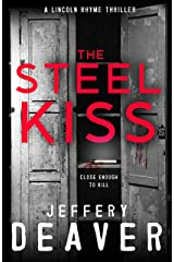 The Steel Kiss: Lincoln Rhyme Book 12 (Lincoln Rhyme Thrillers) Kindle Edition