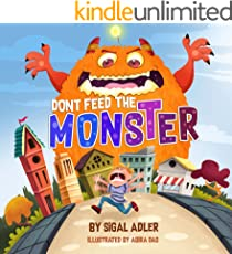 """""""Don't Feed the Monster!"""": Help Kids Overcome their Fears. (Bedtimes Story  Fiction Children's Picture Book Book 5)"""