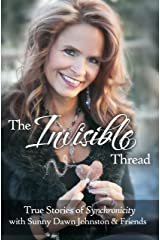 The Invisible Thread: True Stories of Synchronicity Kindle Edition