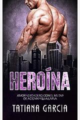 Heroína: Amor Verdadero con el Militar de Acción y su Alumna (Novela Romántica nº 1) Versión Kindle