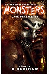 MONSTERS: A Horror Microfiction Anthology (Dark Drabbles Book 3) Kindle Edition