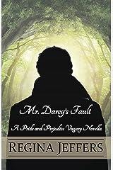 Mr. Darcy's Fault: A Pride and Prejudice Vagary Novella Kindle Edition