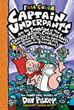 Captain Underpants and the Invasion of the Incredibly Naughty Cafeteria Ladies from Outer Space: Color Edition (Captain…
