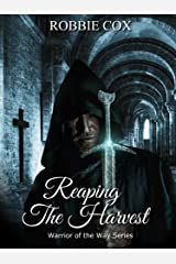 Reaping the Harvest: An Urban Fantasy (Warrior of the Way Book 1) Kindle Edition