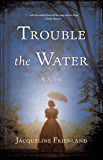 Trouble the Water: A Novel (English Edition)