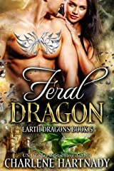 Feral Dragon (Earth Dragons Book 5) Kindle Edition