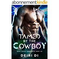 Tamed by the Cowboy: A Knotty Alien Ranch Sci Fi Romance (Cryo Crisis Homeworld Book 2) (English Edition)
