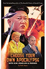Choose Your Own Apocalypse With Kim Jong-un & Friends Hardcover
