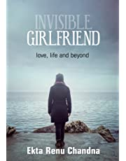 Invisible Girlfriend- love, life and beyond