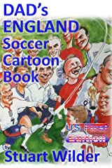 DAD'S ENGLAND SOCCER CARTOONS: and OTHER SPORTING and CELEBRITY CARTOONS Kindle Edition
