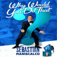 Sebastian Maniscalco: Why Would You Do That? Blu-ray + DVD + Digital HD Ultraviolet Combo Pack
