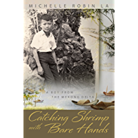 Catching Shrimp with Bare Hands: A Boy from the Mekong Delta (English Edition)