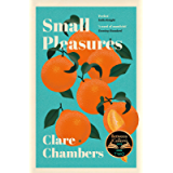 Small Pleasures: Longlisted for the Women's Prize for Fiction 2021