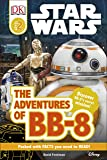 Star Wars The Adventures of BB-8 (DK Readers Level 2)
