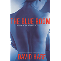 The Blue Room: A Play in Ten Intimate Acts (English Edition)