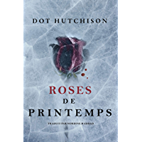 Roses de printemps (La Trilogie du Collectionneur t. 2)