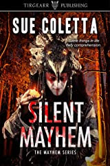 Silent Mayhem: The Mayhem Series: #3 Kindle Edition