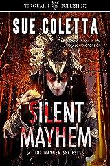 Silent Mayhem: The Mayhem Series: #3 Kindle Edition