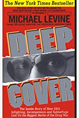 Deep Cover: The Inside Story of How DEA Infighting, Incompetence and Subterfuge Lost Us the Biggest Battle of the Drug War Kindle Edition