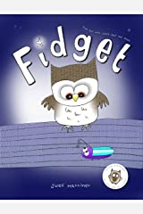 Fidget: the owl who won't eat owl food (fussy eaters story book) Kindle Edition