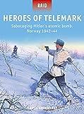 Heroes of Telemark: Sabotaging Hitler's atomic bomb, Norway 1942–44 (Raid)