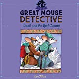 Basil and the Lost Colony: The Great Mouse Detective, Book 5
