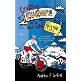 Crossing Europe on a Bike Called Reggie (English Edition)