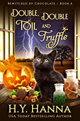 Double, Double, Toil and Truffle (Bewitched by Chocolate Mysteries Book 6) Kindle Edition
