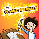 The Magic Pencil: Creative Story About Imagination and Adventure