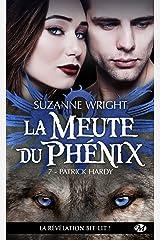 Patrick Hardy: La Meute du Phénix, T7 Format Kindle