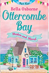 Ottercombe Bay – Part Four: Shaken and Stirred (Ottercombe Bay Series) Kindle Edition