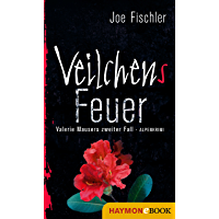 Veilchens Feuer: Valerie Mausers zweiter Fall. Alpenkrimi (German Edition)