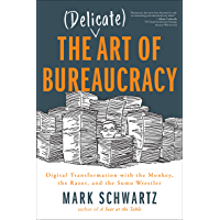 The Delicate Art of Bureaucracy: Digital Transformation with the Monkey, the Razor, and the Sumo Wrestler (English…