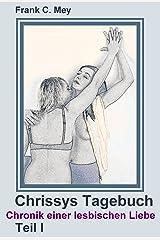 Chrissys Tagebuch - Teil I: Chronik einer lesbischen Liebe Kindle Ausgabe