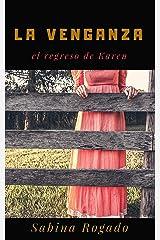 LA VENGANZA el regreso de Karen Versión Kindle