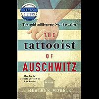 The Tattooist of Auschwitz: the heartbreaking and unforgettable bestseller