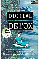 Digital Detox: Anti-Stress-Strategie lernen, emotionale Intelligenz Achtsamkeit & Resilienz trainieren, Gelassenheit & Zeitmanagement-Erfolg, Fokus Klarheit & Effizienz gewinnen Kindle Ausgabe