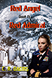 Red Angel: Book IV: The Red Admiral (Red Angel Series 4) (English Edition)